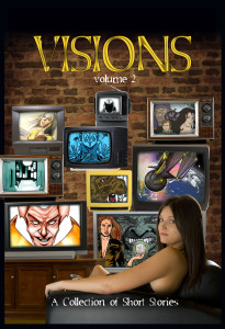 Visions - stories by Bernd Struben, Dianne K. Salerni, Charles Sellner, Barry D. Yelton, Michael S. Katz, and more